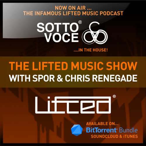 Sotto Voce & Lifted Music Show 026 with Spor & Chris Renegade