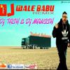 Dj Wale Babu (Remix)- Dj Tash n Dj Manish