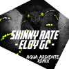 Skinny Rate & Eloy GC - Agua Ardiente REMIX // FREE DOWNLOAD // FREE STEMS FILE AVAILABLE