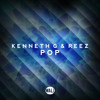Kenneth G & Reez - Pop (OUT NOW)