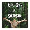 Go, Get A Shaman - @curious-scam feat. jason:d.