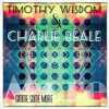 Timothy Wisdom & Charlie Beale - Gimme Some More