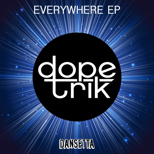 Dope Trik - Everywhere EP (Out 24th Aug)