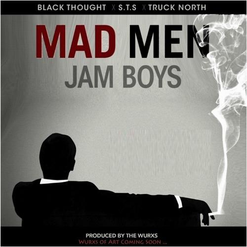 Mad Men Jam Boys ( MMJB ) - Black Thought x S.T.S. x Truck North