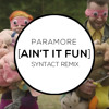 Paramore  •  Ain't It Fun (Syntact Remix)