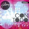 Hillsong United - Con Todo (Version Original Español)