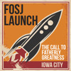 Download THE CALL TO FATHERLY GREATNESS: Iowa City FOSJ Chapter Launch Mp3