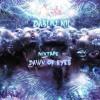 Dabliu Nil - Mixtape - Dawn Of Eyes ( FullOn/Groove/Night )