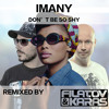 Imany feat. Filatov & Karas - Don't Be So Shy (Radio mix)