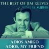 Adios Amigo - Jim Reeves by Subho