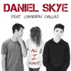 Daniel Skye Feat. Cameron Dallas - All I Want (Official Lyric Video)