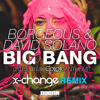 Borgeous & David Solano - Big Bang (X-Change Remix) [FREE DOWNLOAD]