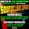 SoundCloud Cypher Hosted By CaliFarmerMan & Soul Muzick Ft... 21 artist and 5 producers