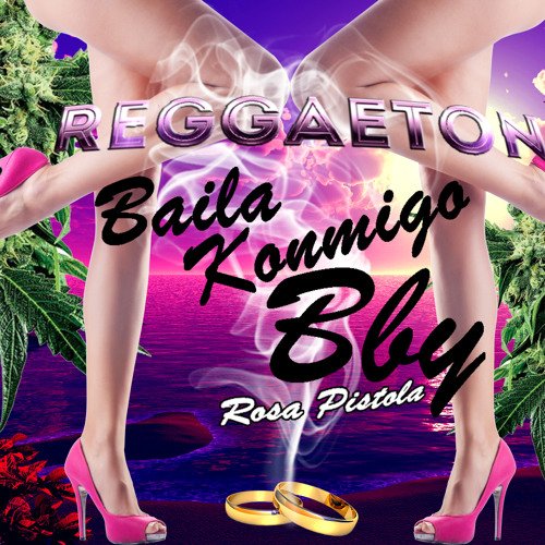 Baila/Konmigo//BB by Ro$A PI$tOLA