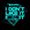 Flo Rida  (feat. Robin Thicke And Verdine White) - I Dont Like It I Love It (Official Remix DjLuck)
