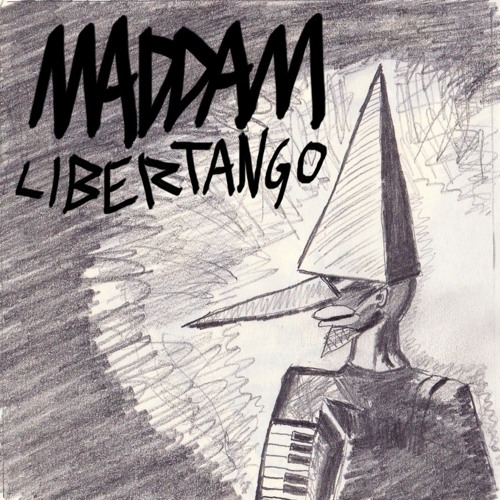 MADDAM /// LIBERTANGO (Grace Jones cover) /// FREE DL