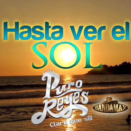 HASTA VER EL SOL MP3 by PURO REYES / IN CLOUD | Free ...