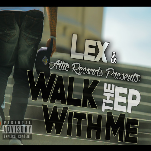 """Lex- """"Walk With Me"""" The EP"""