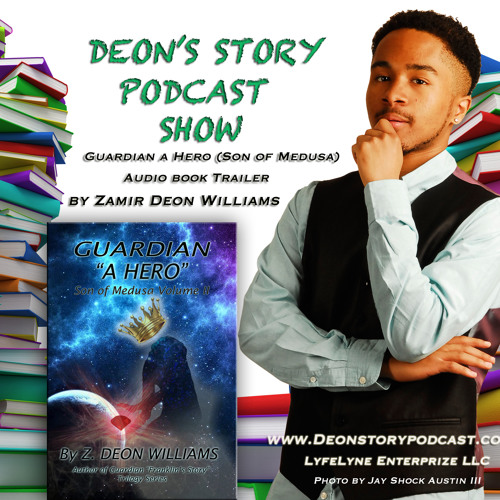 Deon Story Podcast EP 2 Guardian A Hero Son of Medusa Book Trailer
