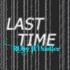 Last Time - RUby Phạm ft T. Hustler