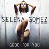Good For You - Selena Gomez (short cover)