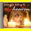 Now You Belong To Heaven