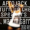 Afrojack ft. Martin Garrix-Turn up the speakers(Zead remix)