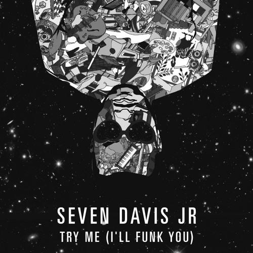 Seven Davis Jr - 'Try Me (I'll Funk You)' (Mono/Poly Remix)