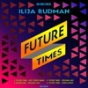 Future Times/ Ilija Rudman (HOT TODDY MIX)