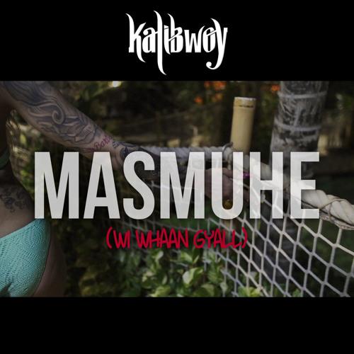 Kalibwoy - Masmuhe (Raw Version)