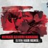 ✦✦Hamari Adhuri Kahaani - Elvin Nair (Remix)✦✦ Full Version