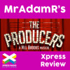 The Producers Musical UK Tour - MrAdamR's Xpress Review