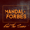 Mandal & Forbes - Feel The Same [FREE DOWNLOAD]