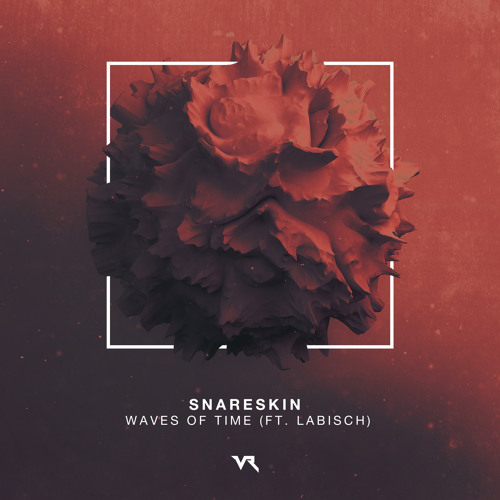 Snareskin - Waves Of Time (ft. Labisch)