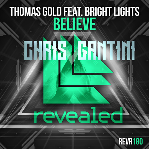 Thomas Gold Ft. Bright Lights - Believe (Chris Gantini Remix)