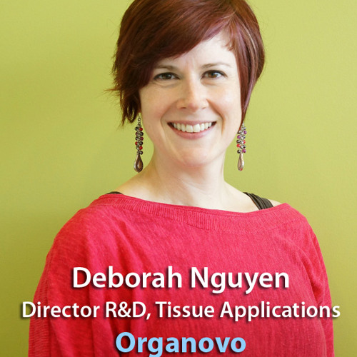 Interview with Deb Nguyen, Director of R&D at Organovo