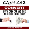 CCC062: Steve Stewart and the Cash Car Story