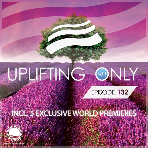 Uplifting Only 132 (Aug 20, 2015)