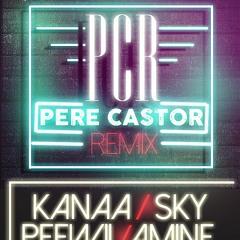 #PCR PERE CASTOR REMIX [KanAa-Amine-Sky-PeeWii]