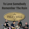To Love Somebody - Remember The Rain