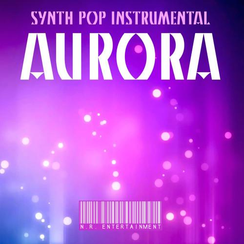 'AURORA' - SYNTH POP BEAT/INSTRUMENTAL PROD. BY N.R.