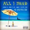 Cuban K. Soze Feat. Mr. Agee, Alvin Joe - All I Need