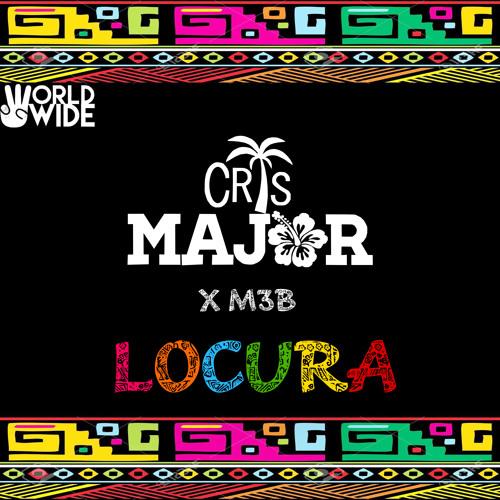 CrisMajor x M3B - Locura (Original Mix)