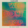 Kaskade - We Don't Stop
