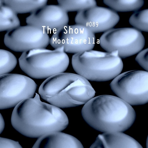 The Show #089 - MootZarella