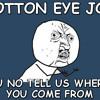 Original Cotton Eyed Joe