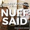 Tragedy Khadafi - Nuff Said Ft Thea Van Seijen (prod Shroom)