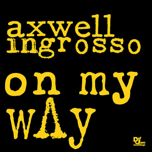 Axwell & Ingrosso - On My Way (Arias Vision)