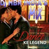 DANCE KE LEGEND Dj HBR INDIA'S MIX