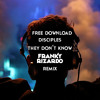#FLOW100 Free Download: Disciples - They Don't Know (Franky Rizardo Remix)